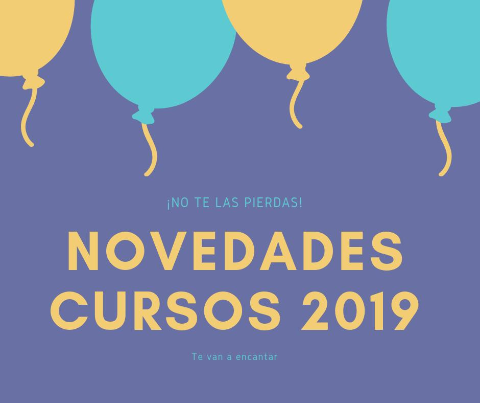 NOVEDADES CURSOS 2019